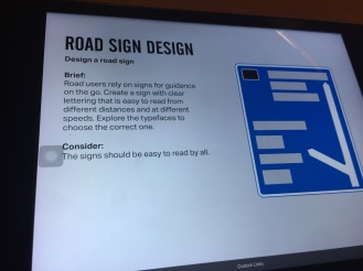 An interactive exhibit allowed you to understand how the Transport font was chosen for road signs.